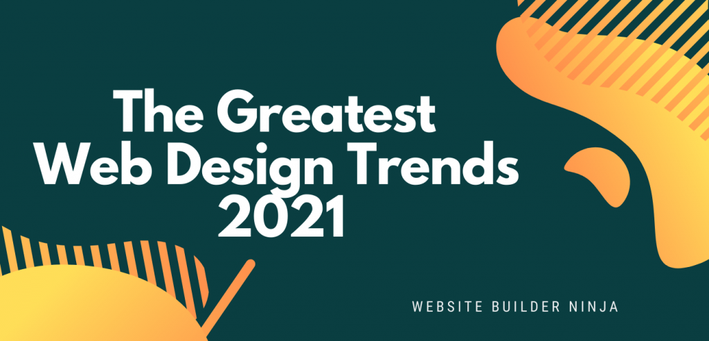 text with graphic designs that reads 'the greatest web design trends 2021'
